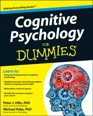Cognitive Psychology for Dummies By Hills, Peter J.